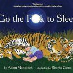 Adam Mansbach: Go the fuck to sleep (duérmete de una puta vez)
