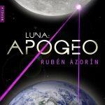 Rubén Azorín: Luna: Apogeo