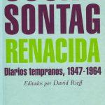 Susan Sontag: Renacida. Diarios tempranos, 1947-1964