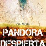 Pau Varela: Pandora despierta