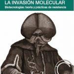 Critical Art Ensemble: La invasión molecular
