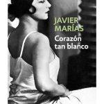 Javier Marías: Corazón tan blanco