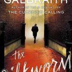 Robert Galbraith (a.k.a. J.K. Rowling): El gusano de seda