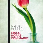 Miguel Delibes: Cinco horas con Mario