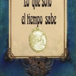 Antonio Fuster Juárez: Lo que solo el tiempo sabe