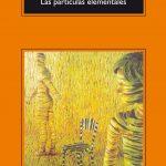 Michel Houellebecq: Las partículas elementales