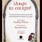 Geoffrey Willans: ¡Abajo el colejio!