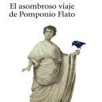 Eduardo Mendoza: El asombroso viaje de Pomponio Flato