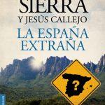 Javier Sierra y Jesús Callejo: La España extraña