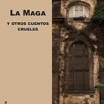 Elia Barceló: La Maga y otros cuentos crueles