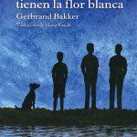 Gerbrand Bakker: Los perales tienen la flor blanca