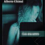 Alberto Chimal: Los atacantes