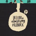 Miguel Ángel González: La luna de Armstrong y Kubrick