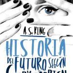 A. S. King: Historia del futuro según Glory O'Brien