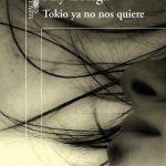 Ray Loriga: Tokio ya no nos quiere