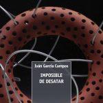 Iván García Campos: Imposible de desatar