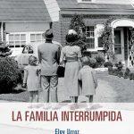 Eloy Urroz: La familia interrumpida