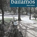 Maivo Suárez: Lo que no bailamos