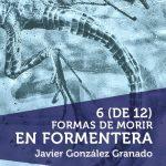 Javier González Granado: 6 (de 12) formas de morir en Formentera