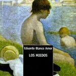 Eduardo Blanco Amor: Los miedos