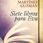 Roberto Martínez Guzmán: Siete libros para Eva
