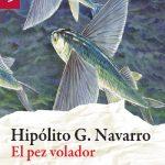 Hipólito G. Navarro: El pez volador
