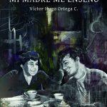 Víctor Hugo Ortega: Las canciones que mi madre me enseñó