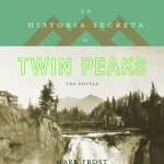 Mark Frost: La historia secreta de Twin Peaks