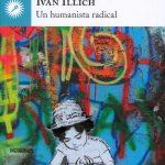 Iván Illich: Un humanista radical