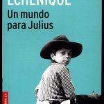Alfredo Bryce Echenique: Un mundo para Julius