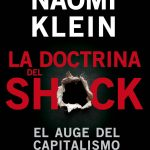 Naomi Klein: La doctrina del shock