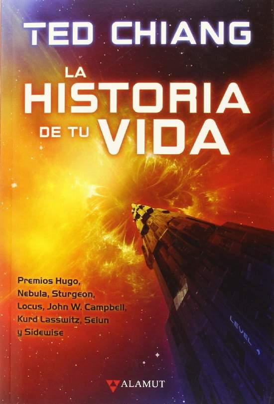 La historia de tu vida, de Ted Chiang, recomendado por Juan Muñoz Flórez. Libros Prohibidos