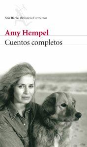 Cuentos completos, de Amy Hempel. Libros Prohibidos