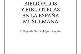 Bibliófilos y bibliotecas en la España musulmana. Libros Prohibidos