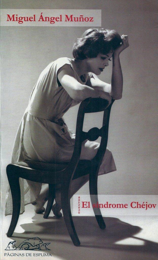 Miguel Ángel Muñoz. El síndrome de Chéjov. Libros Prohibidos