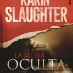 Karin Slaughter: La mujer oculta