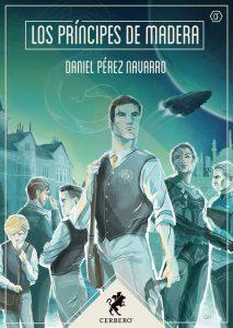 Los Príncipes de Madera. Daniel Pérez Navarro. Libros Prohibidos