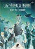 Los Príncipes de Madera. Novela corta. Libros Prohibidos