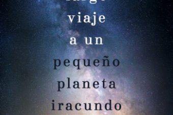 El largo viaje a un pequeño planeta iracundo. Libros Prohibidos.