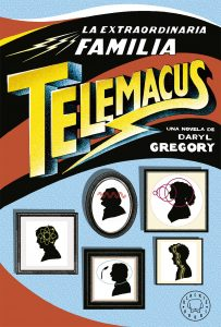 Los mejores libros independientes de 2018. La extraordinaria familia Telemacus. Libros Prohibidos