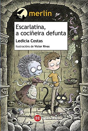 Ledicia Costas - Escarlatin, la cocinera difunta - Libros Prohibidos