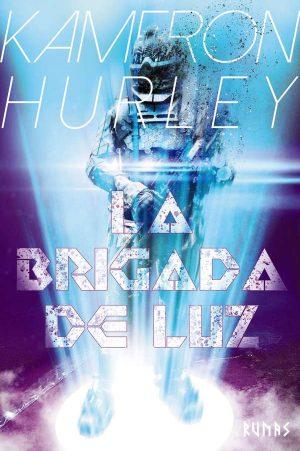 La brigada de luz - Kameron Hurley - Libros Prohibidos