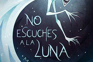 No escuches a la luna. Libros Prohibidos