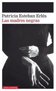 Entrevista a Patricia Esteban Erlés. Las madres negras. Libros Prohibidos